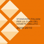 Gli standard italiani per la cura del diabete rappresentano le linee guida della SID e della AMD, le principali società di diabetologia nazionali: sono  indispensabile punto di riferimento